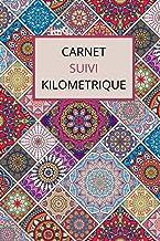 Carnet Suivi Kilométrique (French Edition)