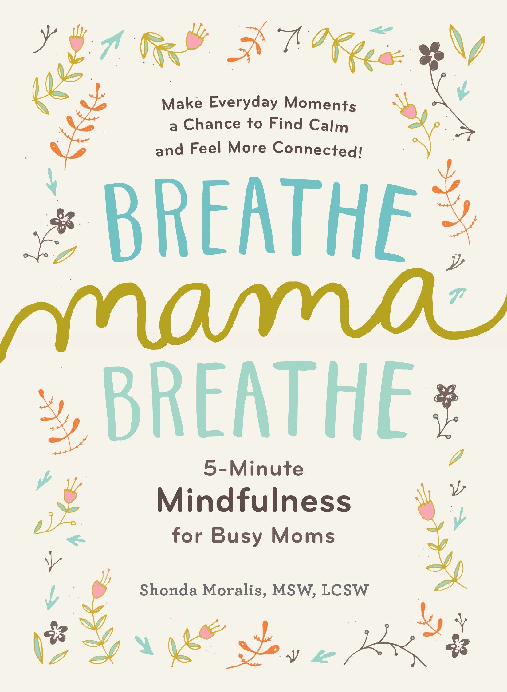Image OfBreathe, Mama, Breathe: 5-Minute Mindfulness For Busy Moms