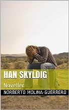 HAN SKYLDIG: Noveller (1) (Danish Edition)