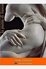 La punta di fuoco: Un racconto erotico (Racconti Oakmond Vol. 1) Formato Kindle