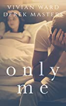 Only Me (A Second Chance Romance) (The Only Series Book 2) (English Edition)
