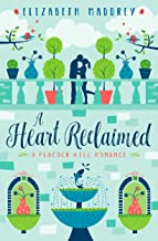 A Heart Reclaimed (Peacock Hill Romance Book 2)