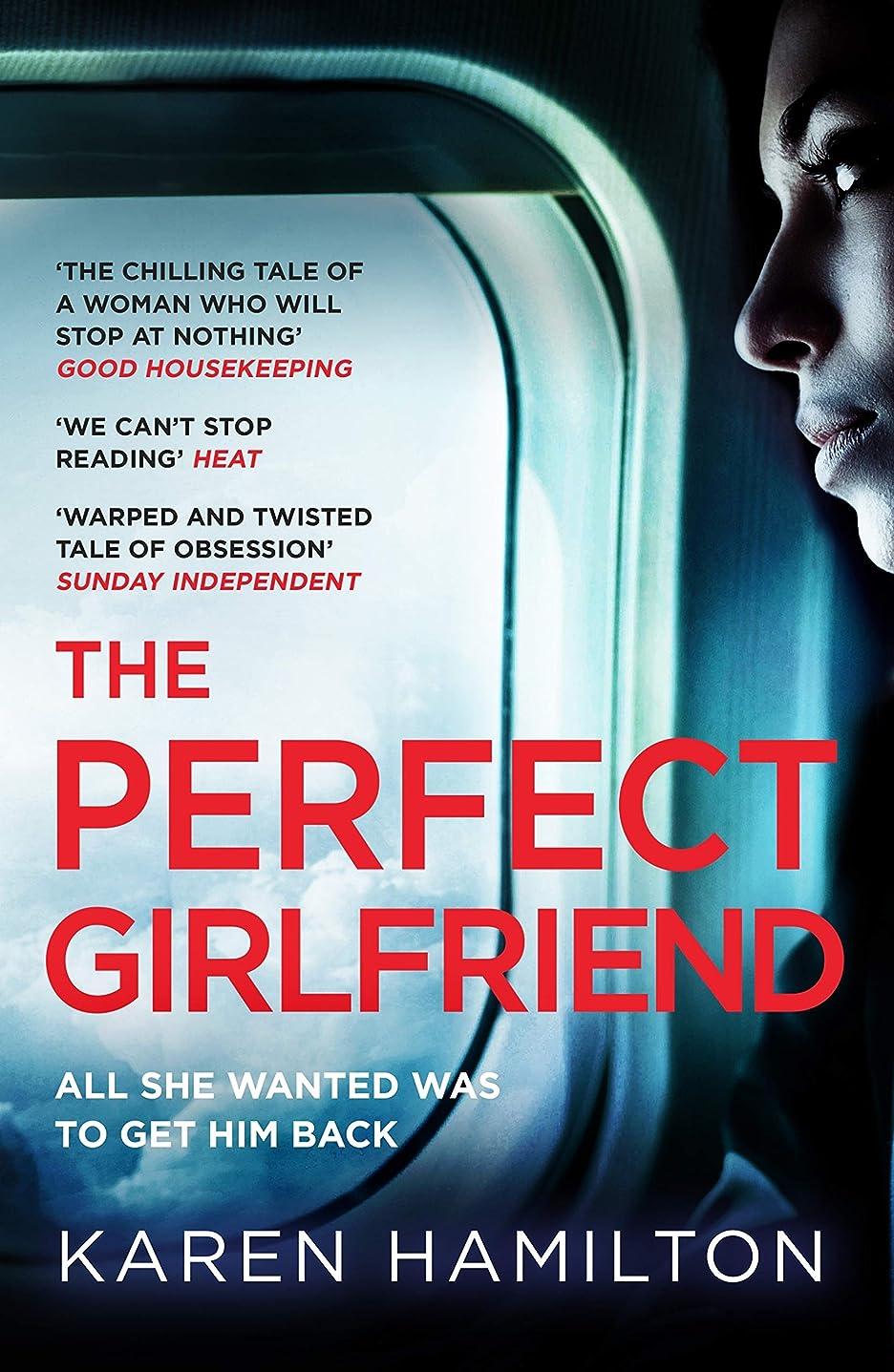 無実遅い不十分なThe Perfect Girlfriend: The gripping and twisted Sunday Times Top Ten Bestseller that everyone's talking about! (English Edition)