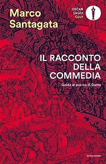 Il racconto della Commedia. Guida al poema di Dante