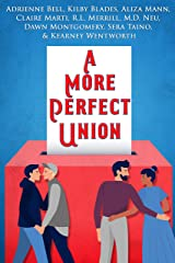 A More Perfect Union: A Voting-Themed Romance Benefit Anthology Kindle Edition