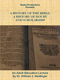 A History of the Bible:  A History of Doubt and Scholarship