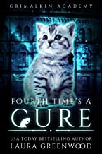 Fourth Time's A Cure (Grimalkin Academy: Kittens Book 4) (English Edition)