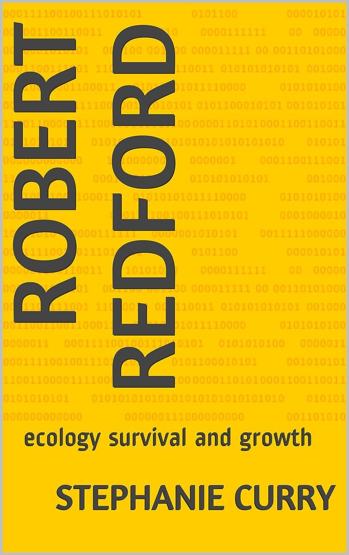ラジエーター世界自分を引き上げるrobert redford: ecology survival and growth (English Edition)