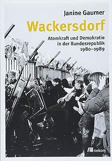 Wackersdorf: Atomkraft und Demokratie in der Bundesrepublik 1980-1989