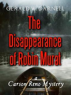 The Disappearance of Robin Murat: a Carson Reno Mystery (Carson Reno Mystery Series)