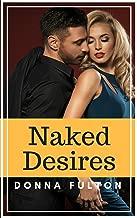 Naked Desires: A Novel