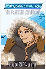 The Franklin Expedition: A Slipstreamers Adventure Kindle Edition