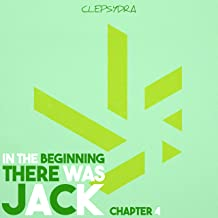 In the Beginning There Was Jack - Chapter 4