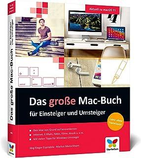 Das große Mac-Buch für Einsteiger und Umsteiger: Aktuell zu macOS 11 Big Sur. Geeignet für alle Mac-Modelle inkl. iMac, Ma...