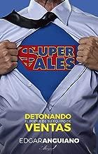 Super Sales: Detonando el poder de su equipo de ventas