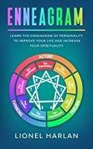 ENNEAGRAM: Learn the Enneagram of Personality to Improve Your Life and Increase Your Spirituality (English Edition)
