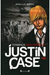 Justin Case, tome 1 - Terminus New York City Format Kindle