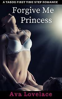 Forgive Me Princess: A Taboo First Time Step Romance