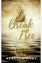 Break Free: Friends with Special Powers (Super Squad Series Book 1) Kindle Edition