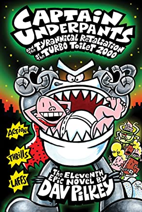 Captain-Underpants-and-the-Tyrannical-Retaliation-of-the-Turbo-Toilet-2000-(Captain-Underpants-#11)