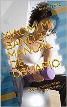 XIAOMI MI BAND 3  - MANUAL DE USUARIO: CON PRACTICOS VIDEOS - ESPAÑOL V2.00