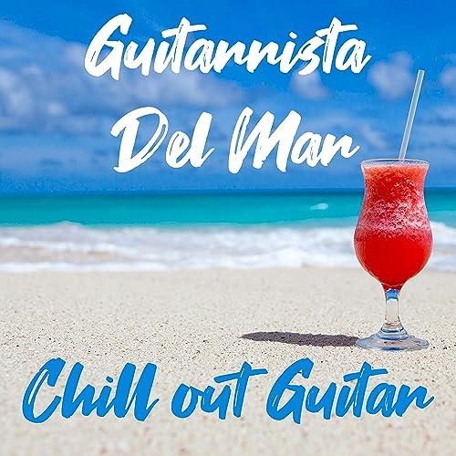 Chill Out Guitar de Guitarrista Del Mar en Amazon Music ...
