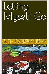 Letting Myself Go Kindle Edition