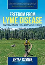 Freedom From Lyme Disease: New Treatments for a Complete Recovery