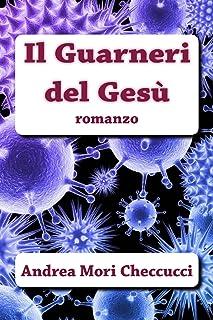 Il Guarneri del Gesù (Italian Edition)
