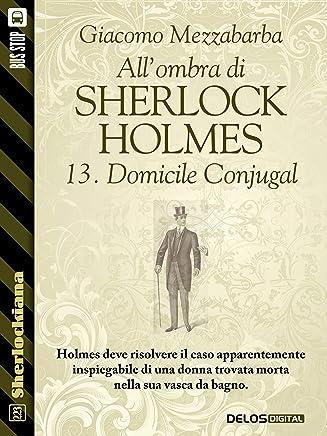 Allombra di Sherlock Holmes - 13. Domicile Conjugal (Sherlockiana)