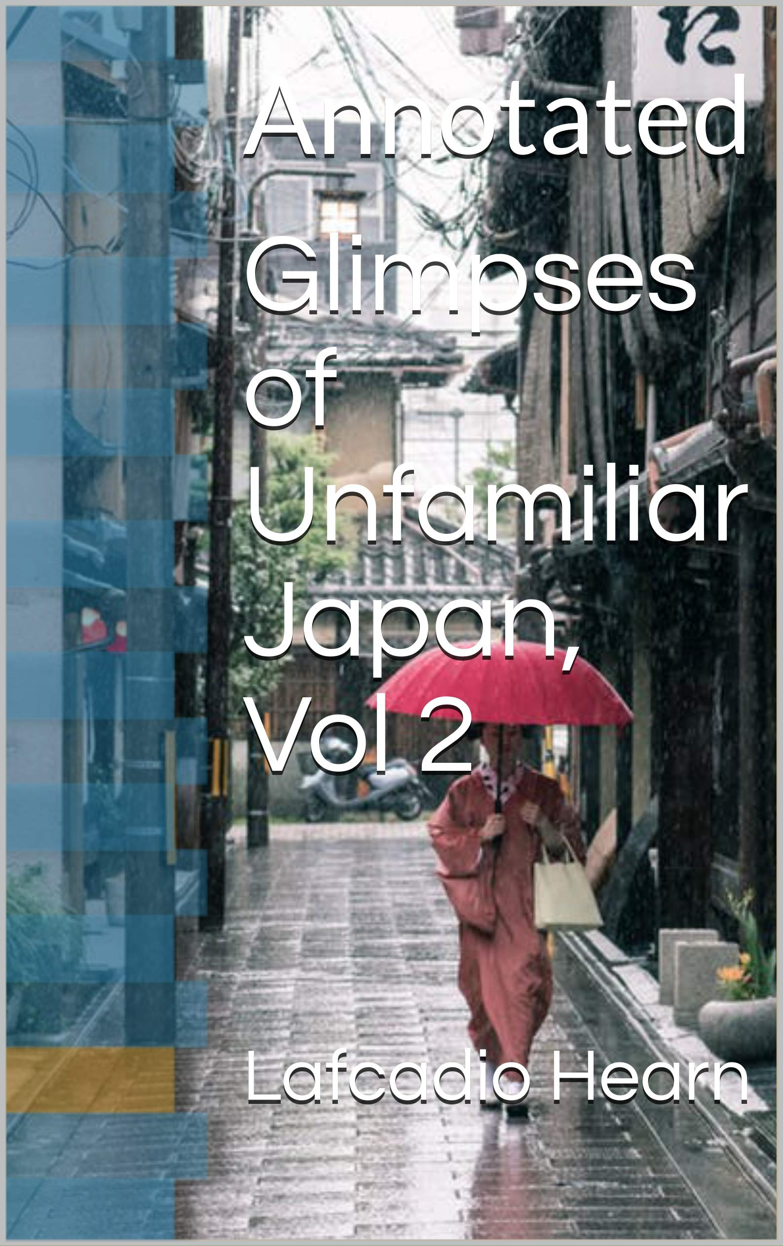 Download Glimpses Of Unfamiliar Japan, Vol 2: Annotated (English Edition) 