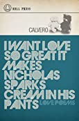 I Want Love So Great It Makes Nicholas Sparks Cream In His Pants