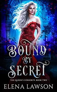 Bound by Secret: A Reverse Harem Fantasy Romance (The Queen's Consorts Book 2)
