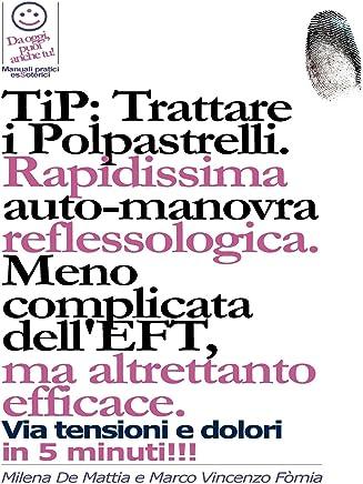 TIP: Trattare i Polpastrelli: rapidissima auto-manovra reflessologica. Meno complicata dellEFT, ma altrettanto efficace: TIP: Trattare i Polpastrelli: ... dellEFT, ma altrettanto efficace
