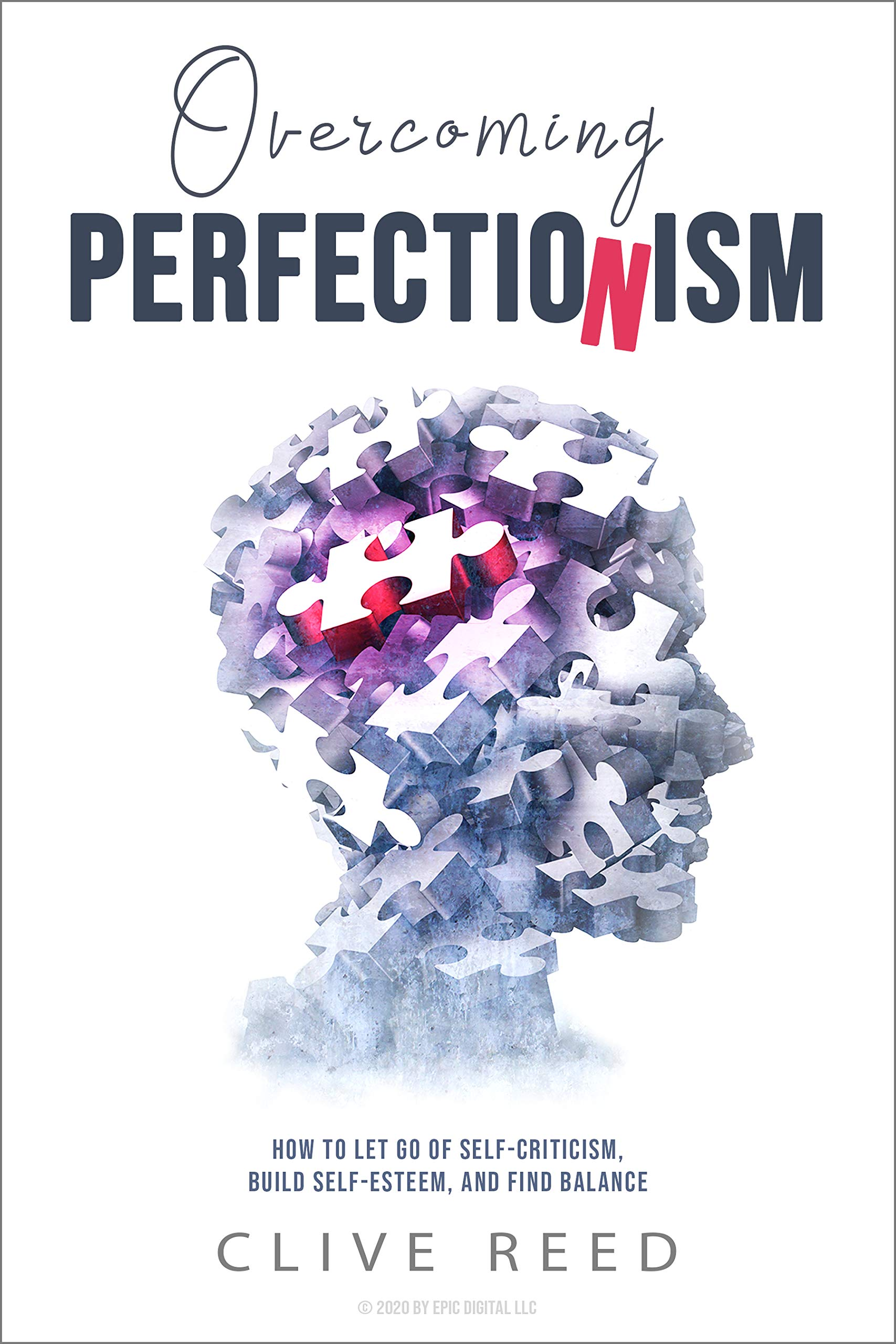 Image OfOvercoming Perfectionism: How To Let Go Of Self-Criticism, Build Self-Esteem, And Find Balance