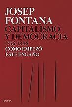 Capitalismo y democracia 1756-1848: Cómo empezó este engaño (Serie Mayor)
