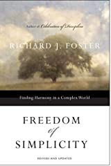 Freedom of Simplicity: Revised Edition: Finding Harmony in a Complex World Kindle Edition