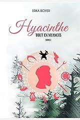 Hyacinthe (Tout en nuances t. 1) Format Kindle