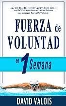 FUERZA DE VOLUNTAD en 1 Semana (Spanish Edition)