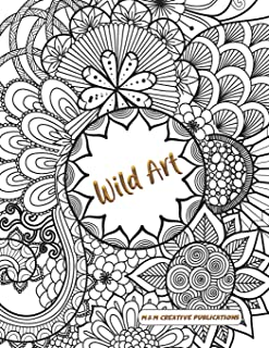 Wild Art: Adult Coloring Book with Stress Relieving Designs and Patterns for Relaxation, Mandalas, and Nature.