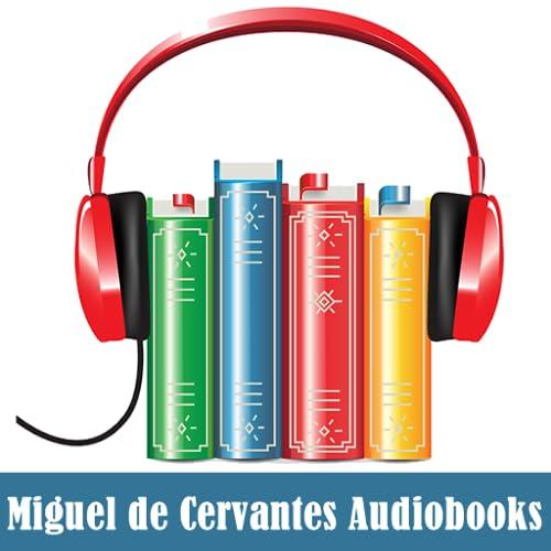 Miguel de Cervantes Audiobooks