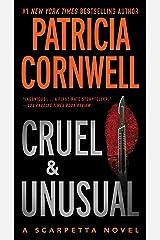 Cruel and Unusual: Scarpetta 4 (Kay Scarpetta) Kindle Edition