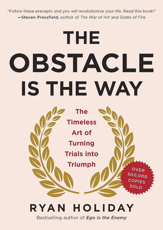 バッグ洞察力方言The Obstacle Is the Way: The Timeless Art of Turning Trials into Triumph (English Edition)