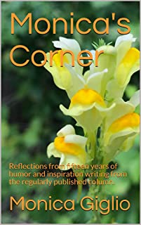 Monica's Corner: Reflections from fifteen years of humor and inspirational writing as published in the regular column, Monica's Corner.