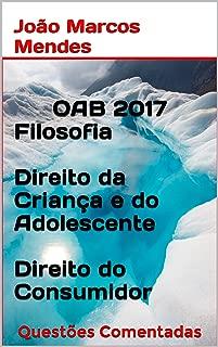 OAB - Questões Comentadas - 2017: Filosofia do Direito, Direito do Consumidor, Estatuto da Criança e do Adolescente (Portuguese Edition)
