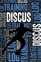 Discus Throwing Training Log and Diary: Discus Throwing Training Journal and Book For Athlete and Coach - Discus Throwing Notebook Tracker