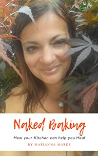 Naked Baking: How your Kitchen can help you Heal