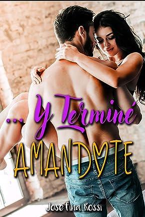 Y terminé amándote (Spanish Edition)
