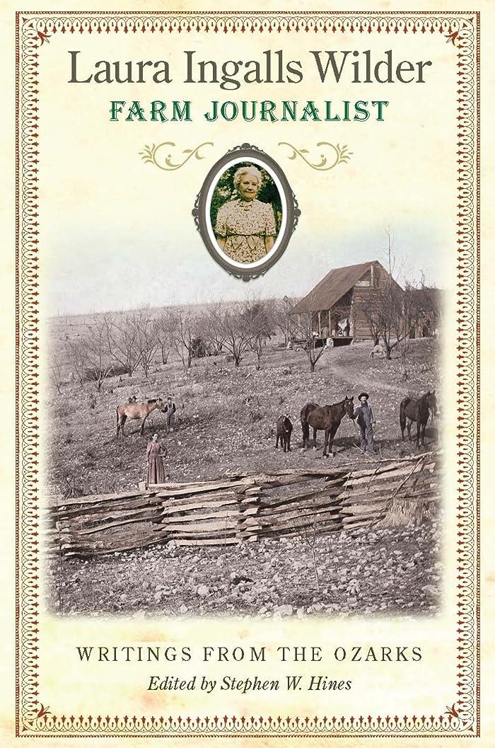 ピア書店選挙Laura Ingalls Wilder, Farm Journalist: Writings from the Ozarks (English Edition)