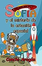 Sofía y el misterio de la estación espacial (Sofía y sus misterios nº 4)